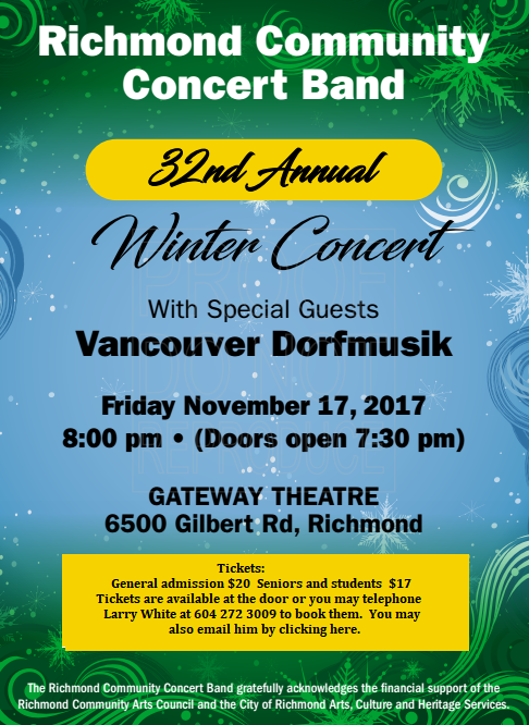 Friday Nov 17, 2017, 8 PM, Annual concert at te Gateway Theatre, 6500 Gilbert Rd., Richmond, with our special guests, Vancouver Dorfmusik